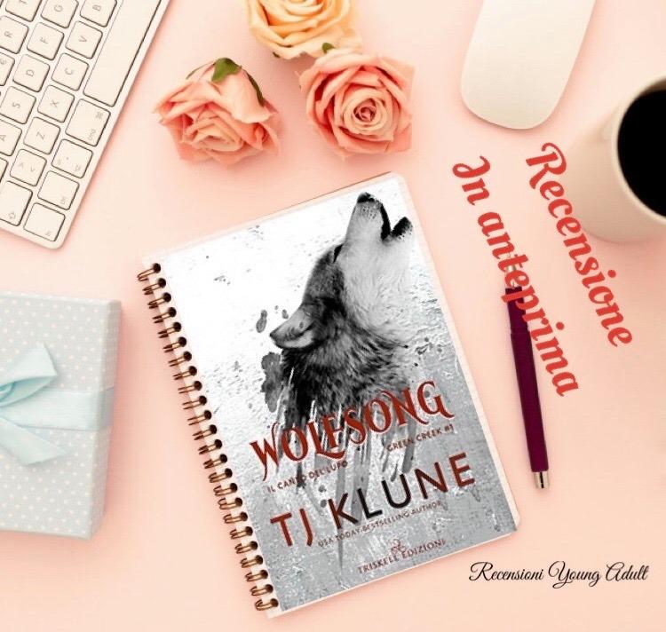 Wolfsong: il canto del lupo - T J Klune