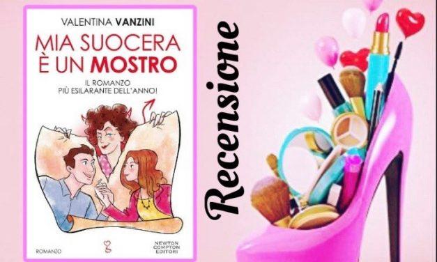 Mia suocera è un mostro – Valentina Vanzini, RECENSIONE