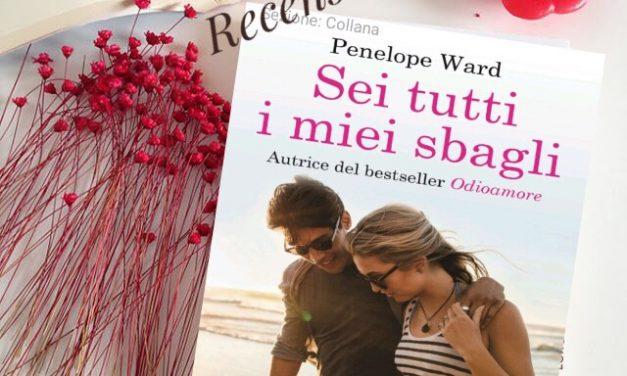 SEI TUTTI I MIEI SBAGLI – Penelope Ward , RECENSIONE