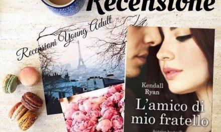 L' AMICO DI MIO FRATELLO – Kendall Ryan, RECENSIONE