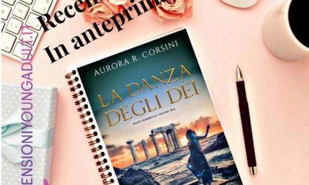 LA DANZA DEGLI DEI – Aurora R. Corsini, RECENSIONE