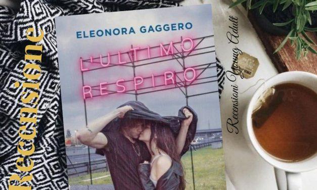 L'ULTIMO RESPIRO – Eleonora Gaggero, RECENSIONE