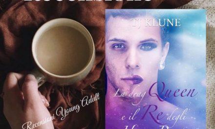La drag queen e il re degli Homo Pomp– Tj Klune, RECENSIONE
