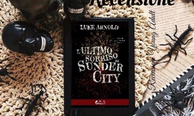 L'ultimo sorriso di Sunder City Autore – Luke Arnold, RECENSIONE