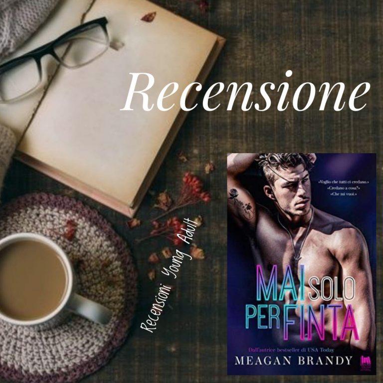 MAI SOLO PER FINTA - Megan Brandy