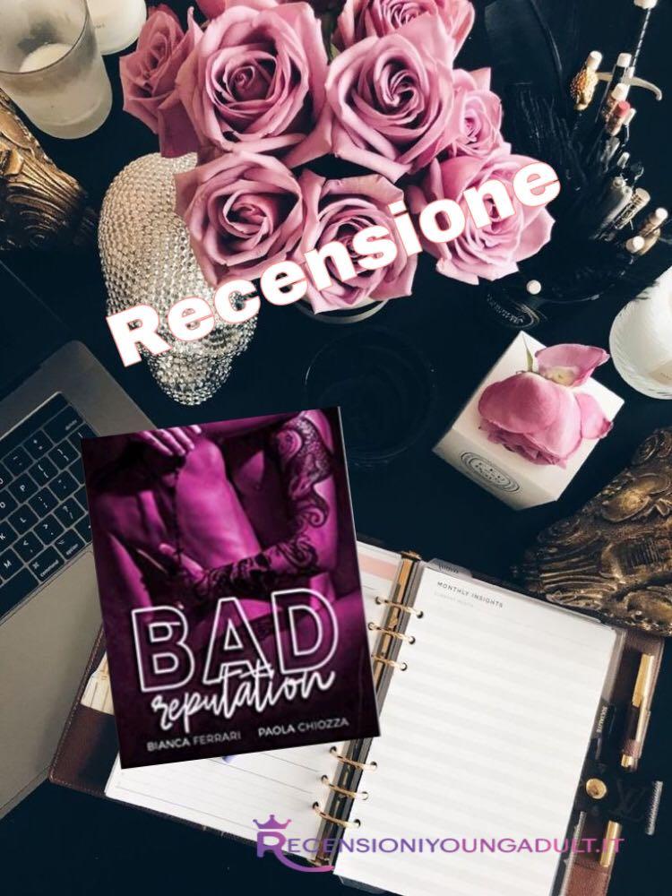 Bad Reputation - Bianca Ferrari & Paola Chiozza, RECENSIONE
