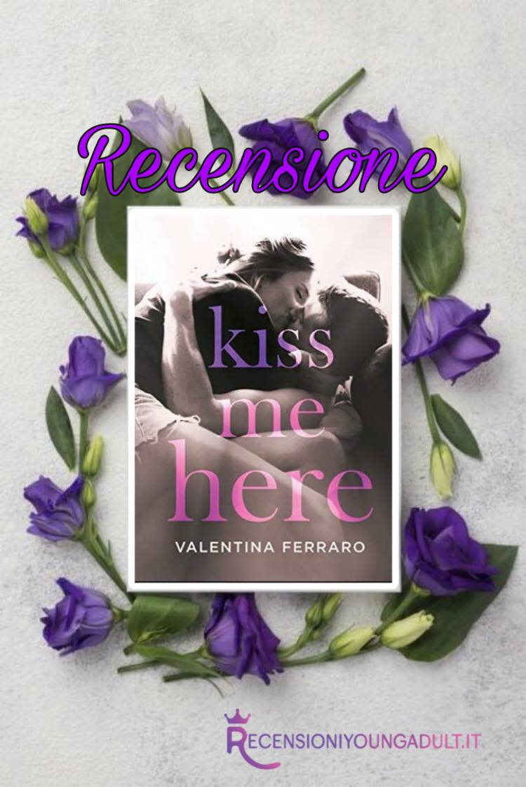Kiss me here - Valentina Ferraro, RECENSIONE