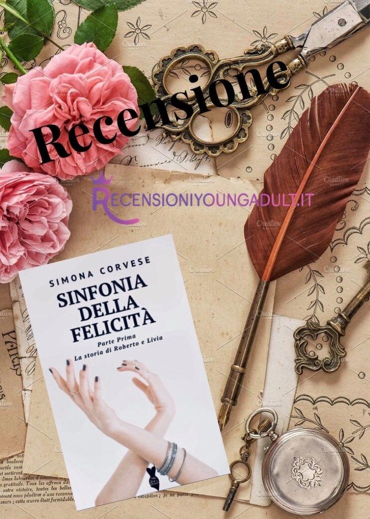 SINFONIA DELLA FELICITÀ - Simona Corvese, RECENSIONE