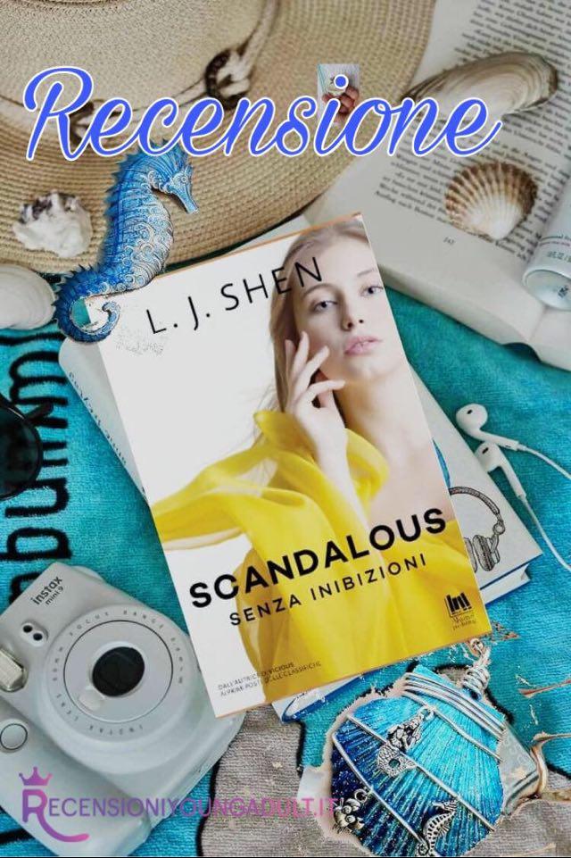 Scandalous. Senza Inibizioni - L.J. Shen