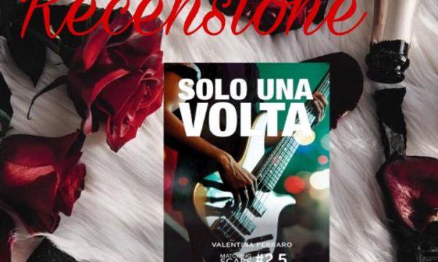 Solo una volta – Valentina Ferraro, RECENSIONE