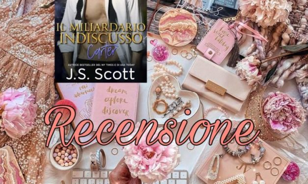 Il Miliardario indiscusso – Carter, J. S. Scott – RECENSIONE