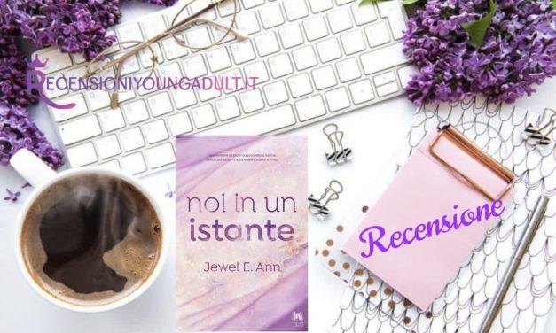 Noi in un istante – Jewel E. Ann, RECENSIONE