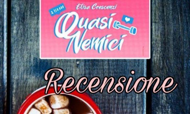 Quasi nemici – Elisa Crescenzi, RECENSIONE