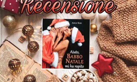Aiuto, Babbo Natale mi ha rapito – Adele Ross, RECENSIONE