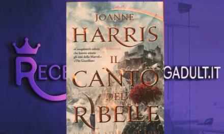 Il canto del ribelle – Joanne Harris, RECENSIONE