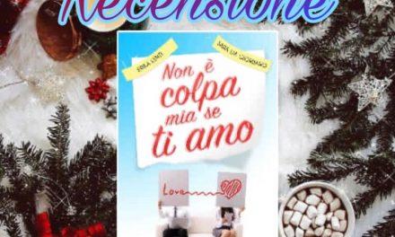 Non è colpa mia se ti amo – Erika Lenti & Sara Lia Giordano, RECENSIONE
