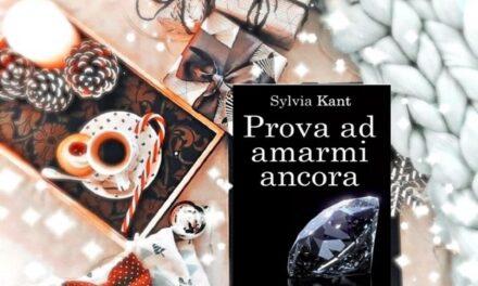 Prova ad amarmi ancora – Sylvia Kant, RECENSIONE