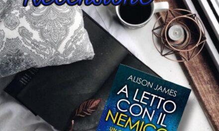 A letto con il nemico – Alison James, RECENSIONE