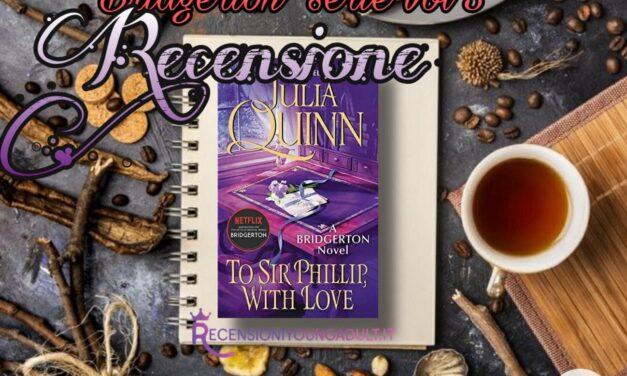 A sir Phillip con amore – Julia Quinn, RECENSIONE