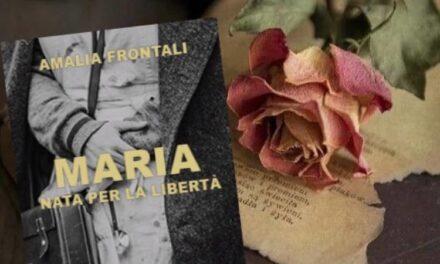 Maria, nata per la libertà – Amalia Frontali, RECENSIONE
