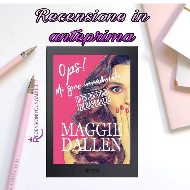 Ops mi sono innamorata...di un giocatore di baseball - Maggie Dallen, RECENSIONE