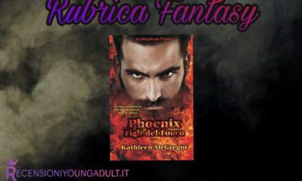 Phoenix: Figli Del Fuoco – Kathleen McGregor, RECENSIONE