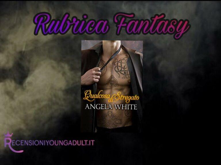 Qualcosa di stregato - Angela White, RECENSIONE