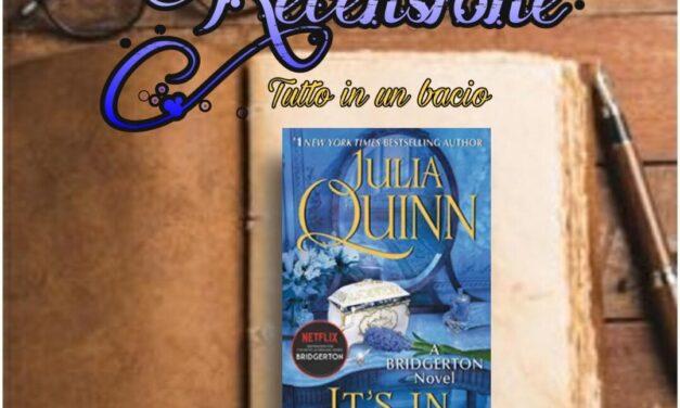 Tutto in un bacio – Julia Quinn, RECENSIONE