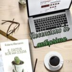 Il cactus non ha colpa - Roberta Marcaccio, RECENSIONE