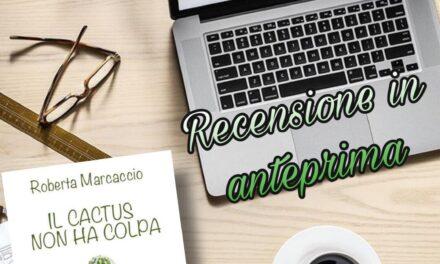 Il cactus non ha colpa – Roberta Marcaccio, RECENSIONE