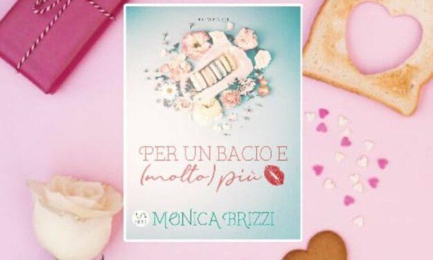 Per un bacio e (molto) più – Monica Brizzi, RECENSIONE