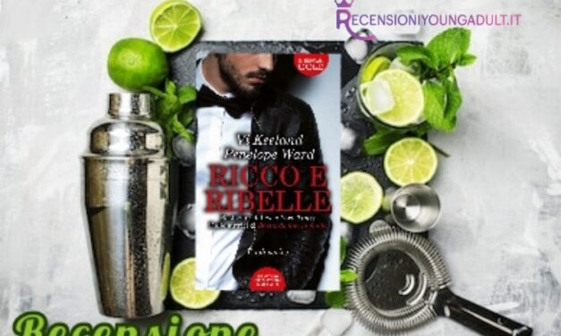 Ricco e ribelle – Penelope Ward & Vi Keeland, RECENSIONE