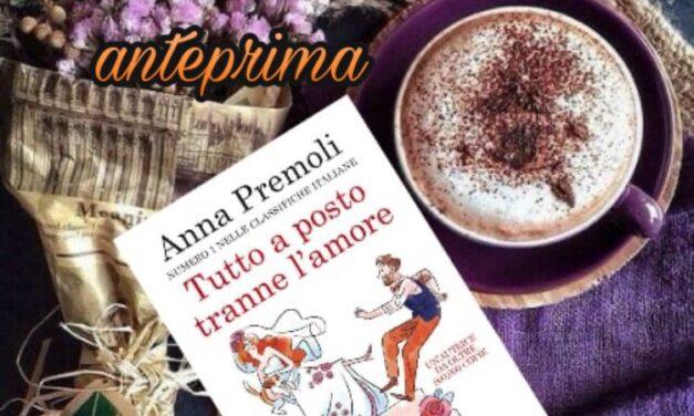 Tutto a posto tranne l'amore – Anna Premoli, RECENSIONE