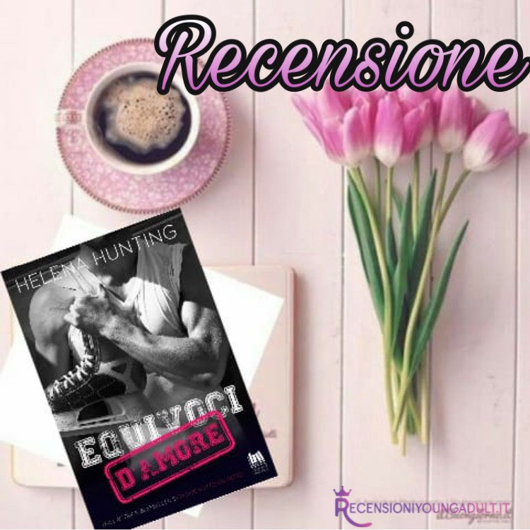 Equivoci D'amore - Helena Hunting, RECENSIONE