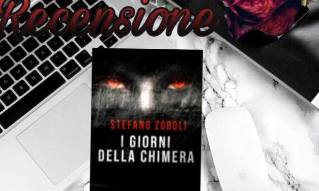 I giorni della Chimera – Stefano Zoboli, RECENSIONE