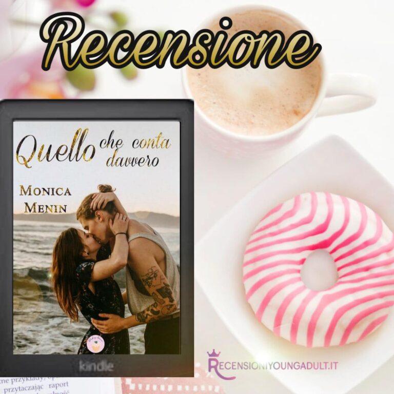 QUELLO CHE CONTA DAVVERO AUTRICE - Monica Menin