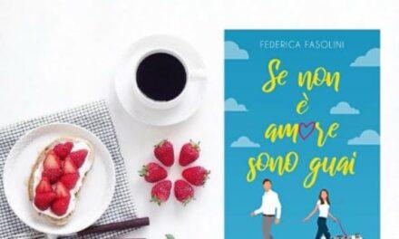 Se non è amore sono guai – Federica Fasolini, RECENSIONE