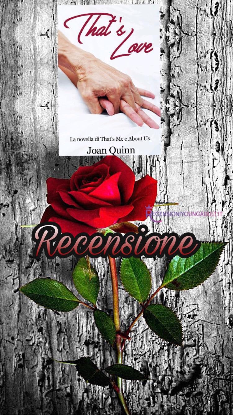 That's Love: la novella di That's Me e About Us - Joan Quinn, RECENSIONE