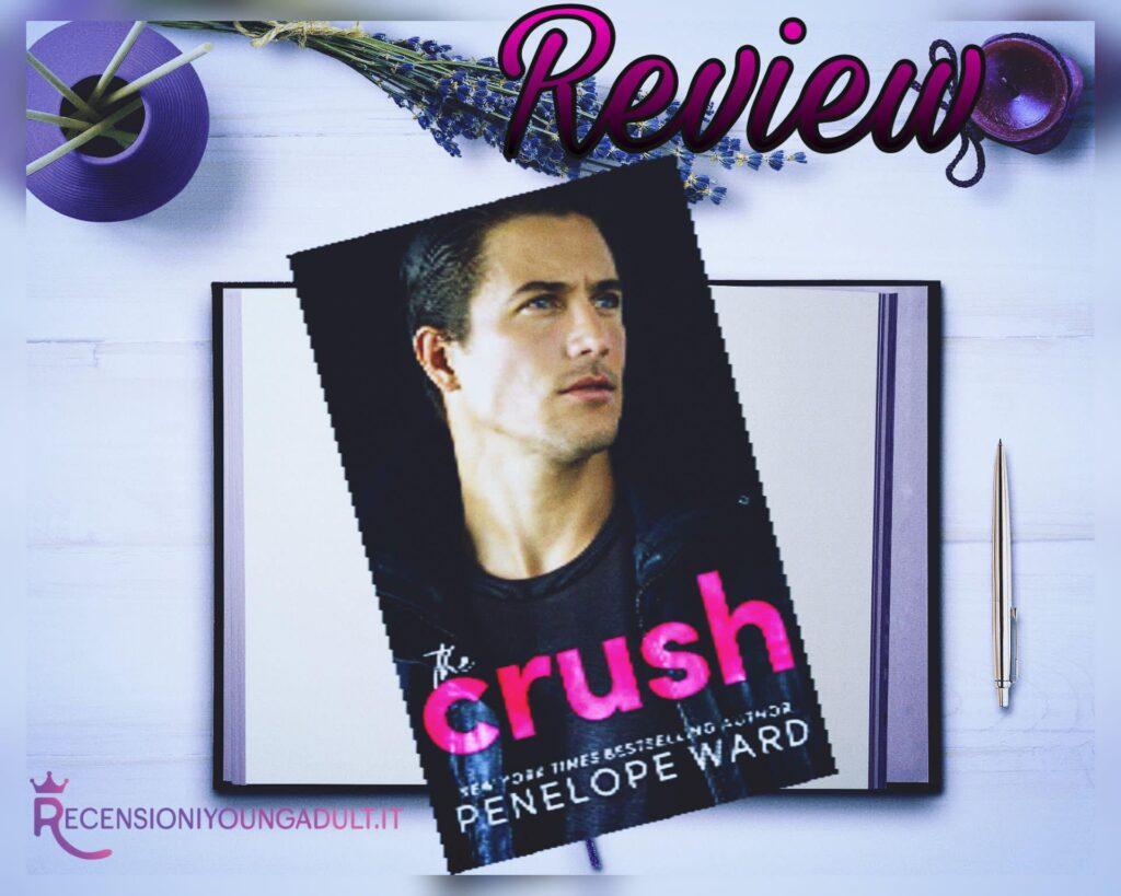The crush - Penelope Ward, RECENSIONE