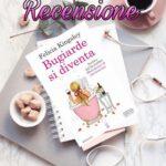 Bugiarde si diventa - Felicia Kingsley, RECENSIONE