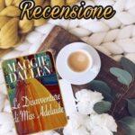 Le disavventure di miss Adelaide - Maggie Dallen, RECENSIONE