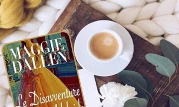Le disavventure di miss Adelaide – Maggie Dallen, RECENSIONE