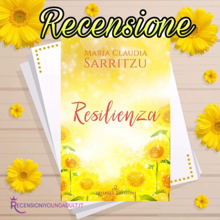 Resilienza - Maria Claudia Sarritzu, RECENSIONE