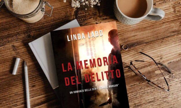 La memoria del delitto – Linda Ladd, RECENSIONE