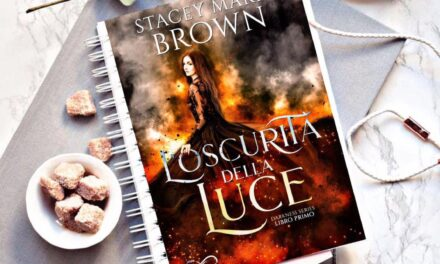 L'oscurità della luce – Stacey Marie Brown, RECENSIONE