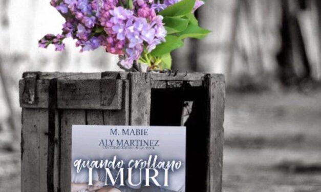 Quando crollano i muri – Aly Martinez – M. Mabie, RECENSIONE