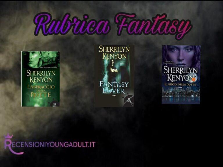 Fantasy Lover - Sherrylin Kenyon, RECENSIONE