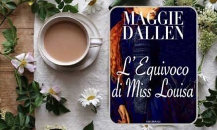 L'equivoco di Miss Louisa – Maggie Dallen, RECENSIONE