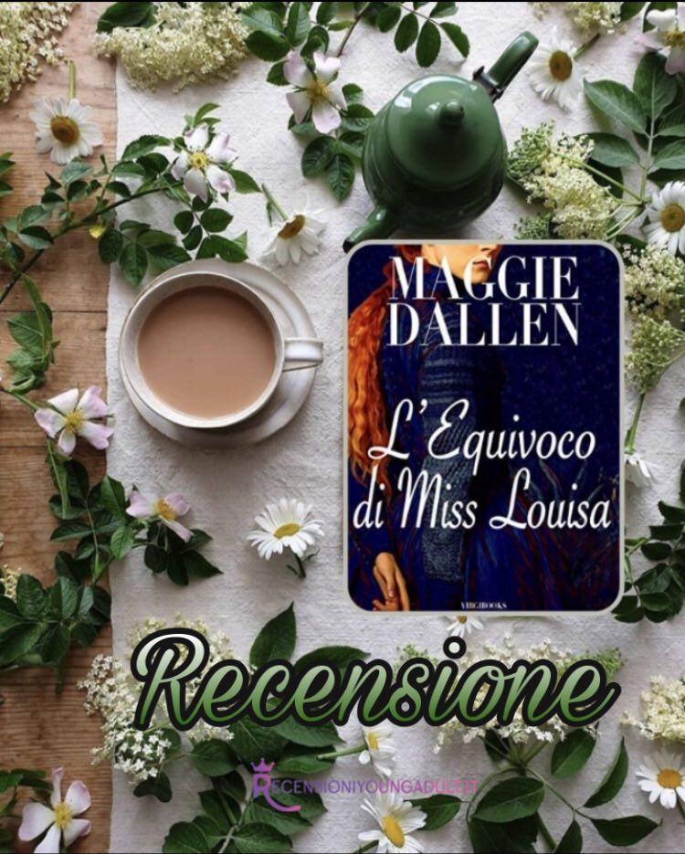 L'equivoco di Miss Louisa - Maggie Dallen, RECENSIONE
