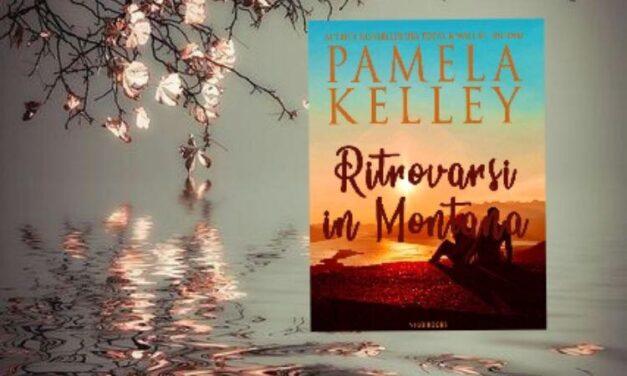 Ritrovarsi in Montana – Pamela M. Kelley, RECENSIONE